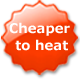 cheaper to heat